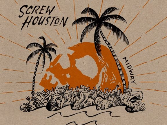Screw Houston – Midway
