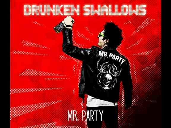 Drunken Swallows - Mr. Party (2021)